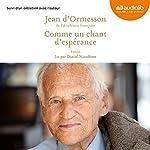 Comme un chant d'espérance, suivi d'un entretien avec l'auteur | Jean d'Ormesson