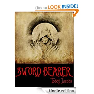 Free Kindle Book: Sword Bearer (Return of the Dragons), by Teddy Jacobs. Publication Date: January 14, 2012