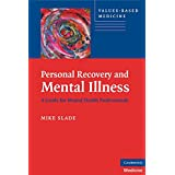 Personal Recovery and Mental Illness: A Guide for Mental Health Professionals (Values-Based Practice)by Mike Slade