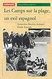 Les camps sur la plage, un exil espagnol (French Edition) (2862605441) by Dreyfus-Armand, Geneviève