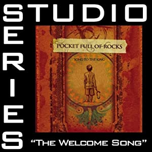 Pocket Full Of Rocks -  Welcome Song (Studio Series)