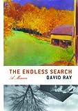 The Endless Search: A Memoir (1887128522) by Ray, David