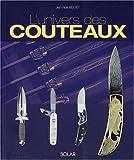 echange, troc Jean-Noël Mouret - L'Univers des couteaux