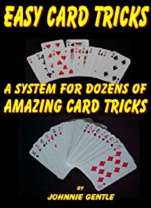 EASY CARD TRICKS - A System for Dozens of Amazing Card Tricks (Magic Card Tricks Book 3)