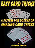 EASY CARD TRICKS - A System for Dozens of Amazing Card Tricks (Magic Card Tricks)