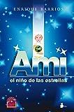 Ami. El nino de las estrellas (Spanish Edition)