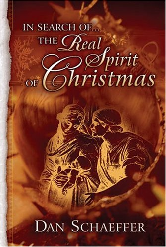 IN SEARCH- THE REAL SPIRIT OF CHRISTMAS, DANIEL SCHAEFFER