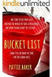 Bucket List: No time to Eat Pray Love around the world or take a Wild walk, one mom found a way to live her bucket list (and still get home in time for the school bus)
