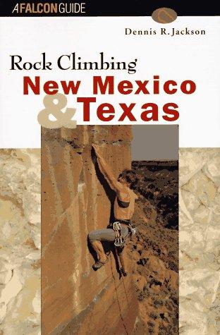 Rock Climbing New Mexico & Texas (Falcon Guide)