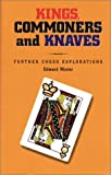 Kings, Commoners and Knaves Further Chess Explorations (1888690046) by Winter, Edward G.