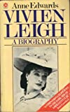 VIVIEN LEIGH: A BIOGRAPHY (CORONET BOOKS) (034023024X) by ANNE EDWARDS