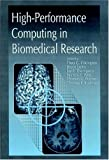 img - for High-Performance Computing in Biomedical Research book / textbook / text book