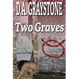 Two Graves (A Kesle City Homicide Novel) ~ D.A. Graystone