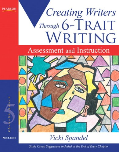 Creating Writers: Through 6-Trait Writing Assessment and...