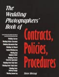 The Wedding Photographers' Book of Contracts, Policies, Procedures