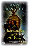 An Acquaintance with Darkness (0152021973) by Rinaldi, Ann