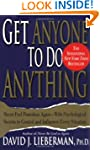 Get Anyone to Do Anything: Never Feel...