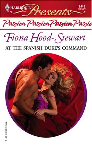 At The Spanish Duke's Command (Harlequin Presents), Fiona Hood-Stewart