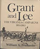 img - for Grant and Lee: The Virginia Campaigns 1864-1865 book / textbook / text book