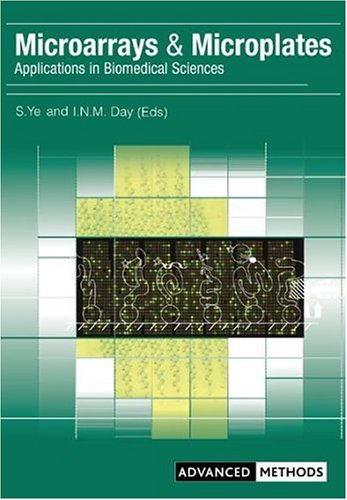 Microarrays And Microplates: Applications In Biomedical Sciences (Advanced Methods)