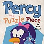 Percy the Puzzle Piece | Mike Bennett