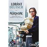 M�tronome : L'histoire de France au rythme du m�tro parisienpar Lorant Deutsch