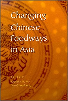 Changing chinese foodways in asia david y h wu tan for Anthropology of food and cuisine cornell