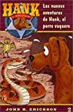 Las Nuevas Aventuras De Hank, El Perro Vaquero (Hank the Cowdog 2) (0141307005) by Erickson, John R.