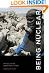 Being Nuclear: Africans and the Globa...