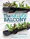 img - for Edible Balcony: Growing Fresh Produce in the Heart of the City book / textbook / text book