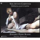 Marc-Antoine Charpentier: Méditations pour le Carême