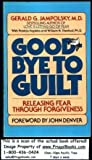 Good-Bye to Guilt: Releasing Fear through Forgiveness (0553341820) by Jampolsky, Gerald G.