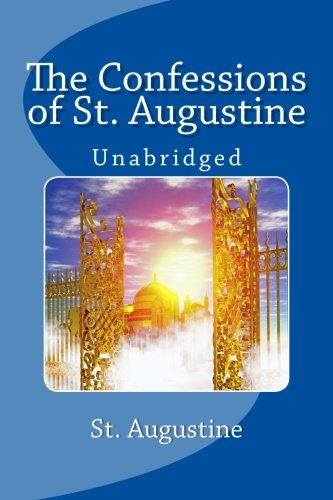 The Confessions of St. Augustine: Unabridged