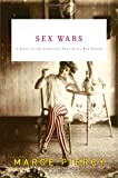 Sex Wars: A Novel of the Turbulent Post-Civil War Period