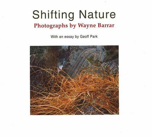Shifting Nature: Photographs by Wayne Barrar