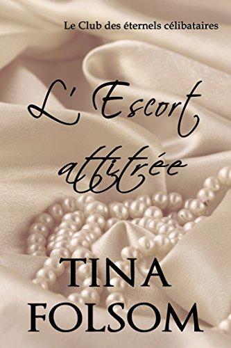 L'escort attitrée (Le Club des éternels célibataires t. 1) (French Edition)