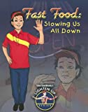 Fast Food: Slowing Us All Down (Slim Goodbody's Lighten Up!) (0778739333) by Burstein, John