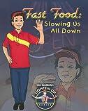 Fast Food: Slowing Us All Down (Slim Goodbody's Lighten Up!) (0778739333) by Burstein, John