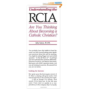 Are You Thinking about Becoming a Catholic Christian? (Understanding the RCIA) Julia Upton