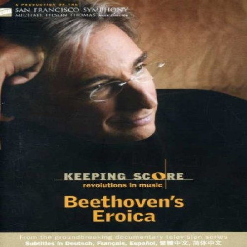 Keeping Score: Revolutions In Music - Beethoven's Eroica [DVD] [2006]