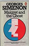 "Maigret and the Ghost: "" Maigret and the Hotel Majestic "" , "" Three Beds in Manhattan "" and "" Maigret and the Ghost "" (0140046763) by Simenon, Georges"