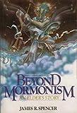 Beyond Mormonism : An Elders Story