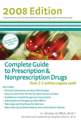 Complete Guide to Prescription  &amp;  Nonpresciption Drugs 2008