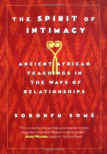 The Spirit of Intimacy: Ancient African Teachings in the...