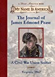 The Journal of James Edmond Pease a Civil War Union Soldier (My Name is America) (043955537X) by Jim Murphy