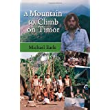 A Mountain to Climb on Timorby Michael Earle