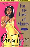 For the Love of Money: A Novel (0684872927) by Tyree, Omar
