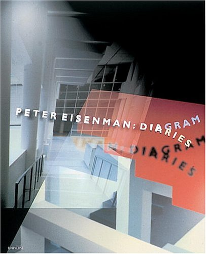Ebook Kostenlos Download Peter Eisenman: Diagram Diaries (Universe  Architecture Series)   Sbjvgl
