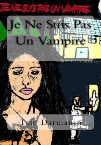 Je Ne Suis Pas Un Vampire  [Darmanin, Tom] (Tapa Blanda)