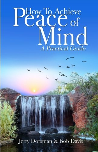 How to Achieve Peace of Mind: A Practical Guide